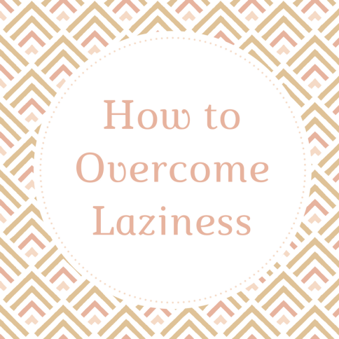 How to Overcome Laziness.png