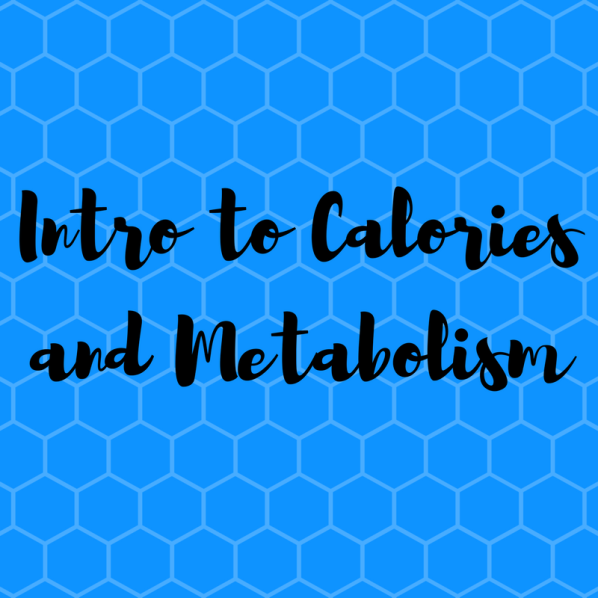 Intro to Calories and Metabolism.png