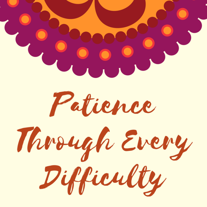 Patience Through Every Difficulty